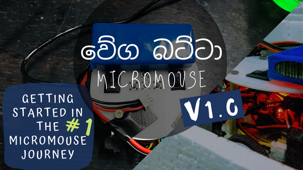"Getting started in the micromouse journey ""වේග බට්ටා V1.0"" #1 🏎"